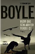 Cover-Bild zu Boyle, Tom Coraghessan: Wenn das Schlachten vorbei ist (eBook)