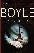 Cover-Bild zu Boyle, Tom Coraghessan: Die Frauen (eBook)
