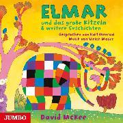 Cover-Bild zu McKee, David: Elmar und das große Kitzeln & weitere Geschichten (Audio Download)