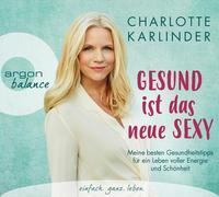 Cover-Bild zu Karlinder, Charlotte: Gesund ist das neue Sexy