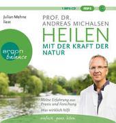 Cover-Bild zu Michalsen, Andreas: Heilen mit der Kraft der Natur