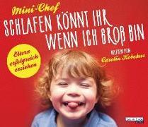 Cover-Bild zu Mini-Chef: Schlafen könnt ihr, wenn ich groß bin