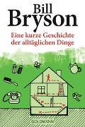 Cover-Bild zu Bryson, Bill: Eine kurze Geschichte der alltäglichen Dinge