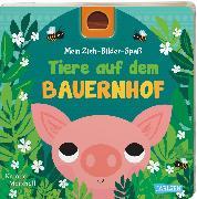 Cover-Bild zu Hofmann, Julia: Mein Zieh-Bilder-Spaß: Tiere auf dem Bauernhof
