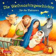 Cover-Bild zu Hofmann, Julia: Die Weihnachtsgeschichte für die Kleinsten
