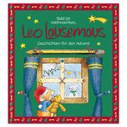 Cover-Bild zu Witt, Sophia: Bald ist Weihnachten, Leo Lausemaus - Geschichten für den Advent