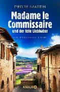 Cover-Bild zu Martin, Pierre: Madame le Commissaire und der tote Liebhaber (eBook)