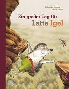 Cover-Bild zu Lybeck, Sebastian: Latte Igel: Ein großer Tag für Latte Igel
