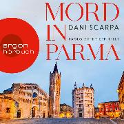 Cover-Bild zu Scarpa, Dani: Mord in Parma - Paolo Ritter ermittelt (Ungekürzt) (Audio Download)