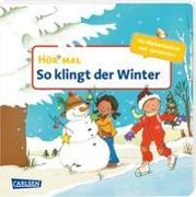Cover-Bild zu Cordes, Miriam: Hör mal (Soundbuch): So klingt der Winter
