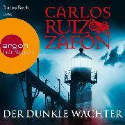 Cover-Bild zu Zafón, Carlos Ruiz: Der dunkle Wächter (Audio Download)