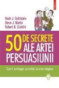Cover-Bild zu Cialdini, Robert B.: 50 de secrete ale artei persuasiunii (eBook)
