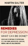 Cover-Bild zu Salter, Martin: Remedies For Depression - What Can Be Done? Signs And Symptoms Of Depression, It's Treatment, Medication, Exercise, Herbal And Natural Remedies (eBook)