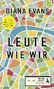 Cover-Bild zu Evans, Diana: Leute wie wir (eBook)