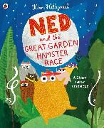 Cover-Bild zu Hillyard, Kim: Ned and the Great Garden Hamster Race: a story about kindness