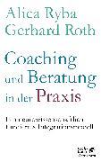 Cover-Bild zu Roth, Gerhard: Coaching und Beratung in der Praxis (eBook)