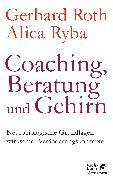 Cover-Bild zu Roth, Gerhard: Coaching, Beratung und Gehirn (eBook)
