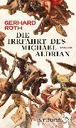 Cover-Bild zu Roth, Gerhard: Die Irrfahrt des Michael Aldrian (eBook)