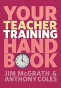 Cover-Bild zu Coles, Anthony: Your Teacher Training Handbook (eBook)