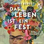 Cover-Bild zu Berest, Claire: Das Leben ist ein Fest