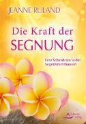 Cover-Bild zu Ruland, Jeanne: Die Kraft der Segnung