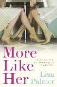 Cover-Bild zu Palmer, Liza: More Like Her (eBook)