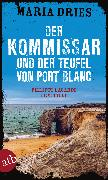 Cover-Bild zu Der Kommissar und der Teufel von Port Blanc (eBook) von Dries, Maria