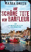 Cover-Bild zu Die schöne Tote von Barfleur (eBook) von Dries, Maria