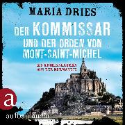 Cover-Bild zu Der Kommissar und der Orden von Mont-Saint-Michel (Ungekürzt) (Audio Download) von Dries, Maria