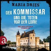 Cover-Bild zu Der Kommissar und die Toten von der Loire - Kommissar Philippe Lagarde , (Ungekürzt) (Audio Download) von Dries, Maria