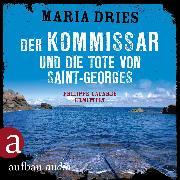 Cover-Bild zu Der Kommissar und die Tote von Saint-Georges - Kommissar Philippe Lagarde - (Ungekürzt) (Audio Download) von Dries, Maria