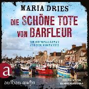 Cover-Bild zu Die schöne Tote von Barfleur - Kommissar Philippe Lagarde (Audio Download) von Dries, Maria