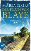 Cover-Bild zu Der Fluch von Blaye (eBook) von Dries, Maria