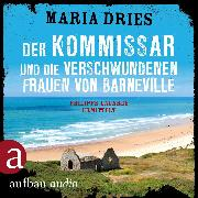 Cover-Bild zu Der Kommissar und die verschwundenen Frauen von Barneville (Ungekürzt) (Audio Download) von Dries, Maria