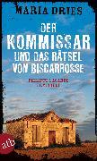 Cover-Bild zu Der Kommissar und das Rätsel von Biscarrosse (eBook) von Dries, Maria