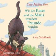 Cover-Bild zu Sepúlveda, Luis: Wie der Kater und die Maus trotzdem Freunde wurden