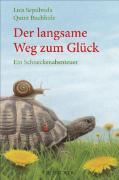 Cover-Bild zu Sepúlveda, Luis: Der langsame Weg zum Glück - Ein Schneckenabenteuer (eBook)