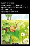 Cover-Bild zu Sepúlveda, Luis: Historia de un caracol que descubrió la importancia de la lentitud