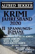 Cover-Bild zu Krimi Jahresband 2020 - 11 Spannungsromane in einem Band! (eBook) von Bekker, Alfred