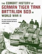 Cover-Bild zu The Combat History of German Tiger Tank Battalion 503 in World War II (eBook) von Lochmann, Franz-Wilhelm