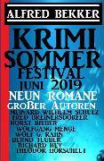 Cover-Bild zu Sommer Krimi Festival Juni 2019 - Neun Romane großer Autoren (eBook) von Bekker, Alfred