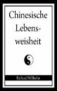 Cover-Bild zu Chinesische Lebensweisheit (eBook) von Wilhelm, Richard