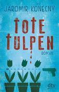 Cover-Bild zu Konecny, Jaromir: Tote Tulpen