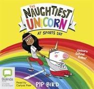 Cover-Bild zu Bird, Pip: The Naughtiest Unicorn at Sports Day