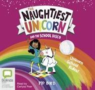 Cover-Bild zu Bird, Pip: The Naughtiest Unicorn and the School Disco