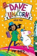 Cover-Bild zu Bird, Pip: Dave the Unicorn: Field Trip