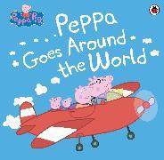 Cover-Bild zu Peppa Pig: Peppa Pig: Peppa Goes Around the World