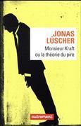 Cover-Bild zu Lüscher, Jonas: Monsieur Kraft ou la théorie du pire