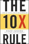 Cover-Bild zu The 10X Rule (eBook) von Cardone, Grant