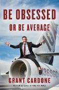 Cover-Bild zu Be Obsessed or Be Average von Cardone, Grant